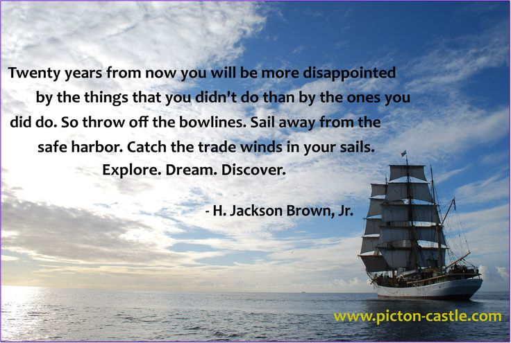 Twenty Years from now ... #Inspirational #quote #inspirationalquote #sailing #tallship #PictonCastle #JacksonBrown #sail #ship #ocean #world #discover #waves  #quotes
