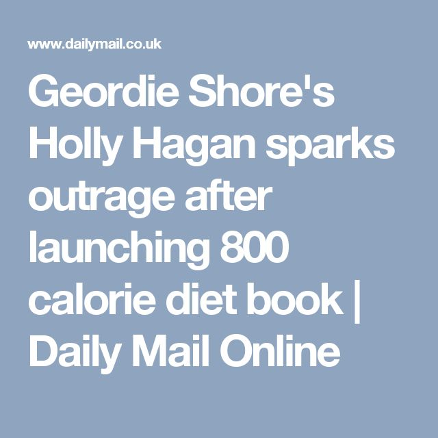 Geordie Shore's Holly Hagan sparks outrage after launching 800 calorie diet book | Daily Mail Online