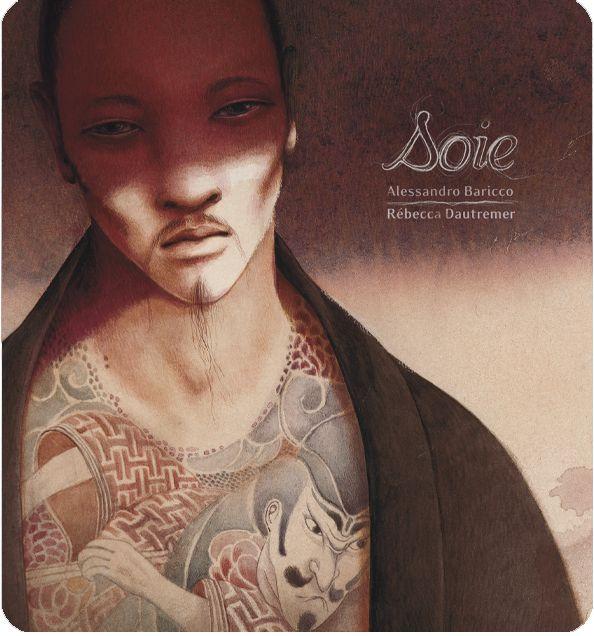 Livre : Soie, d'Alessandro Baricco, illustré par Rebecca Dautremer