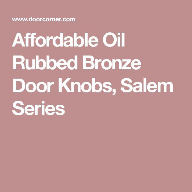 Affordable Oil Rubbed Bronze Door Knobs, Salem Series