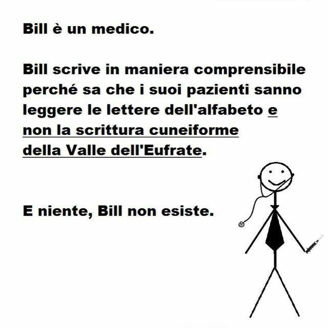 Bill è un medico che scrive bene