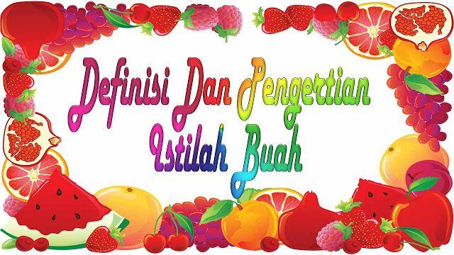 definisi, pengertian, istilah buah