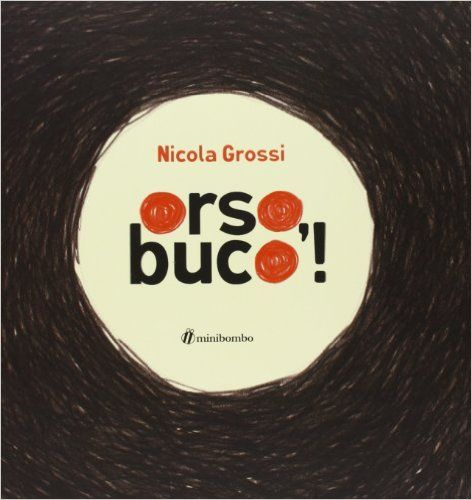 Amazon.it: Orso, buco! - Nicola Grossi - Libri