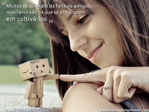 """""""Muitos se queixam da falta de amigos, mas raros são os que se preocupam em cultivá-los."""" #Amizade"""