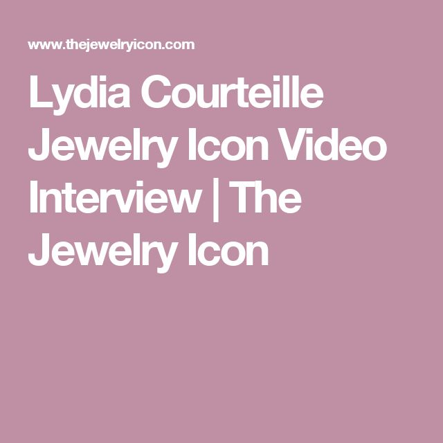 Lydia Courteille Jewelry Icon Video Interview  | The Jewelry Icon
