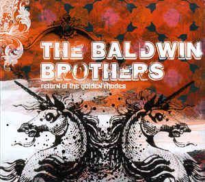 The Baldwin Brothers - Return Of The Golden Rhodes: buy CD, Album, Dig at Discogs