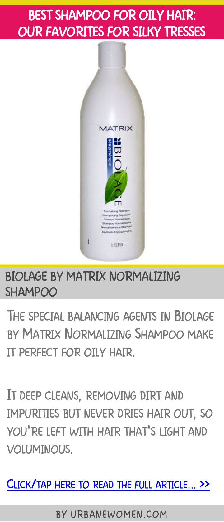 Best shampoo for oily hair: Our favorites for silky tresses - Biolage by Matrix normalizing shampoo