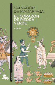 """El corazón de piedra verde II, de Salvador de Madariaga. Recomendación de:  Mayra Sanjuan Pedreira  """"Quisiera recomendar una obra de un gran autor, El corazón de piedra verde de Salvador de Madariaga.A quien le guste leer de verdad le encantará, especialmente a los amantes de la historia y del arte de escribir bien, eso sí, con permiso de García Márquez"""". http://kmelot.biblioteca.udc.es/record=b1469334~S1*gag"""