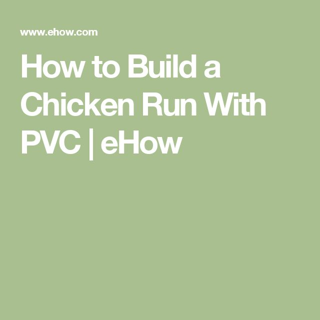 How to Build a Chicken Run With PVC | eHow