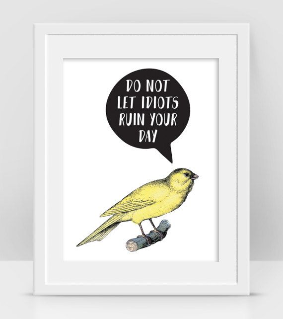 Yellow Canary Bird Funny Motivational Poster, Best Quote by InogitnaDesigns