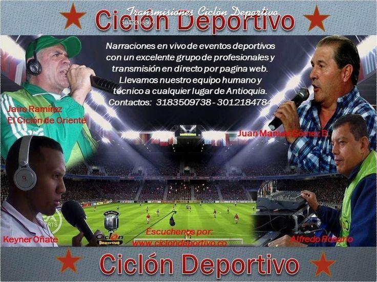 Transmisiones Deportivas con el Ciclón Deportivo. Info: 3045206369.