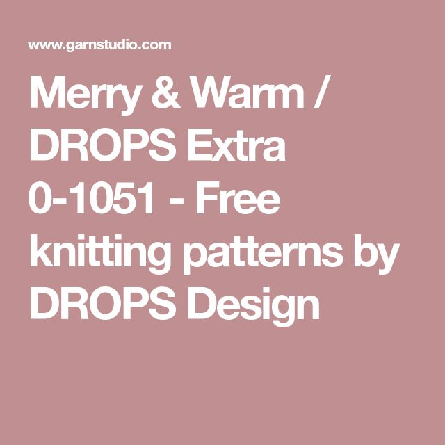 Merry & Warm / DROPS Extra 0-1051 - Free knitting patterns by DROPS Design