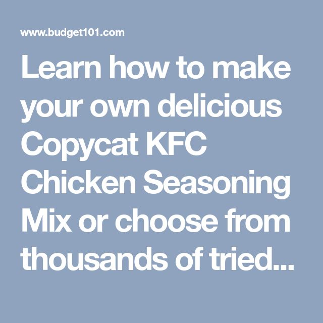 Learn how to make your own delicious Copycat KFC Chicken Seasoning Mix or choose from thousands of tried and true money saving homemade mix recipes in more than 32 categories