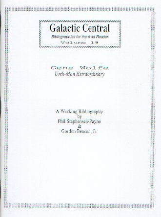 Gene Wolfe Urth-Man Extraordinary: A working Bibliography Gordon Benson, Jr. and Phil Stephensen-Payne Galactic Central Publications (1991)