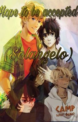 Hope to be accepted (Solangelo) in 2019 | ❤ ❤️Solangelo