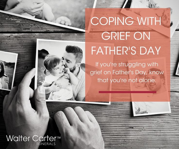BLOG POST: Whether you're young or old, single or married, a parent or not, losing your father is one of the most emotional experiences you'll ever go through. So Father's Day can bring up a lot of feelings. Here are some things you can do to help:
