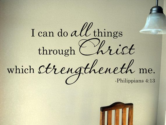 I can do all things through Christ  Philippians 4:13 KJV Vinyl lettering Wall Words Spiritual Bible Verse Decal Religious on Etsy, $25.00