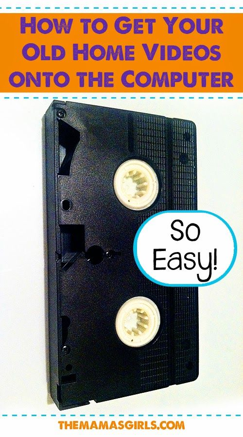 Diy Projects: How to Get Your Old Home Videos onto the Computer