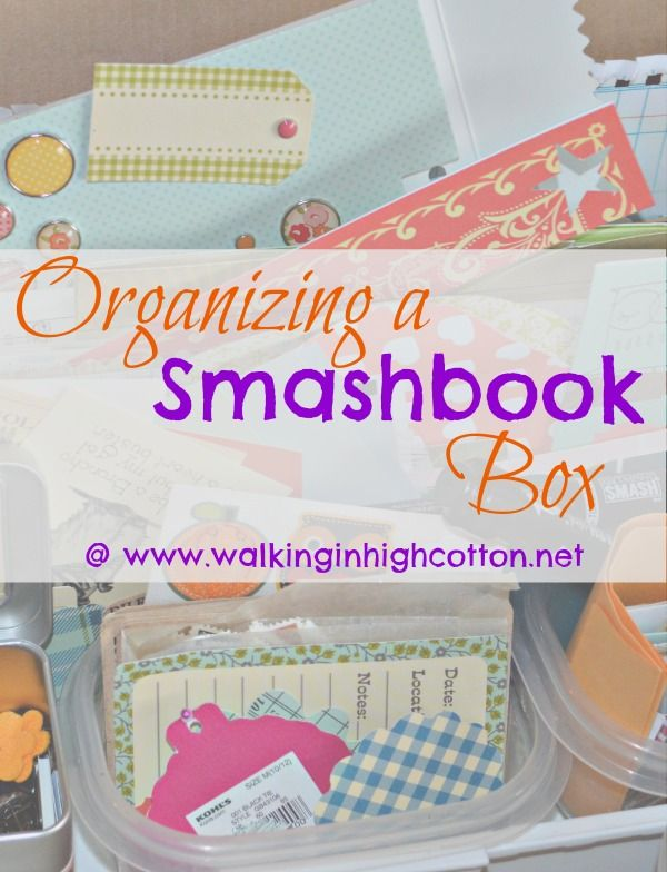 Organizing a Smashbook Box for scrapbooking supplies {via www.walkinginhighcotton.net} #smashbook