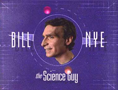 Saturday morning TV watching always entailed Bill Nye, The Science Guy.
