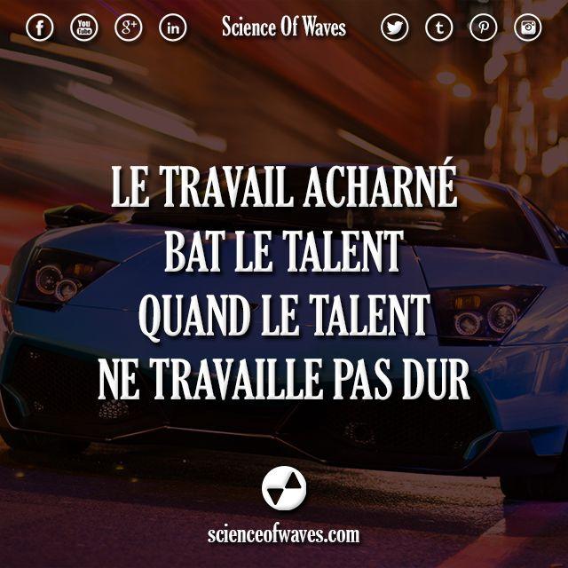 Le travail acharné bat le talent, quand le talent ne travaille pas dur.  #motivation #citations #citation