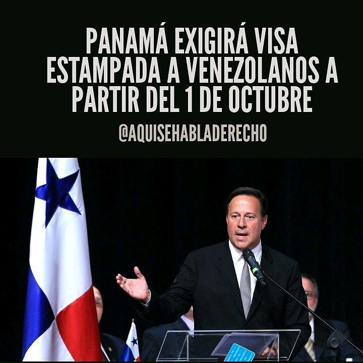"""#UltimaHora Panamá.-El gobierno de Panamá anunció que exigirá a partir del 1 de octubre próximo visa estampada a los venezolanos que quieran ingresar al país informó el presidente panameño #JuanCarlosVarela este martes.  Aseguró que es una medida que se mantendrá hasta que se """"restablezca la democracia"""" en la nación suramericana reseñó Efe.  En una breve cadena de alocución nacional Varela argumentó que miles de venezolanos ha llegado a Panamá en los últimos días huyendo de la crisis de ese…"""