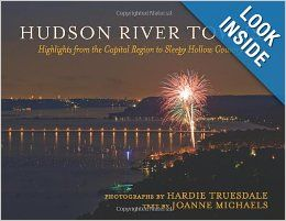Hudson River Towns: Highlights from the Capital Region to Sleepy Hollow Country (Excelsior Editions): Joanne Michaels, Hardie Truesdale: 978...
