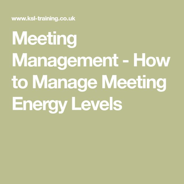 Meeting Management - How to Manage Meeting Energy Levels