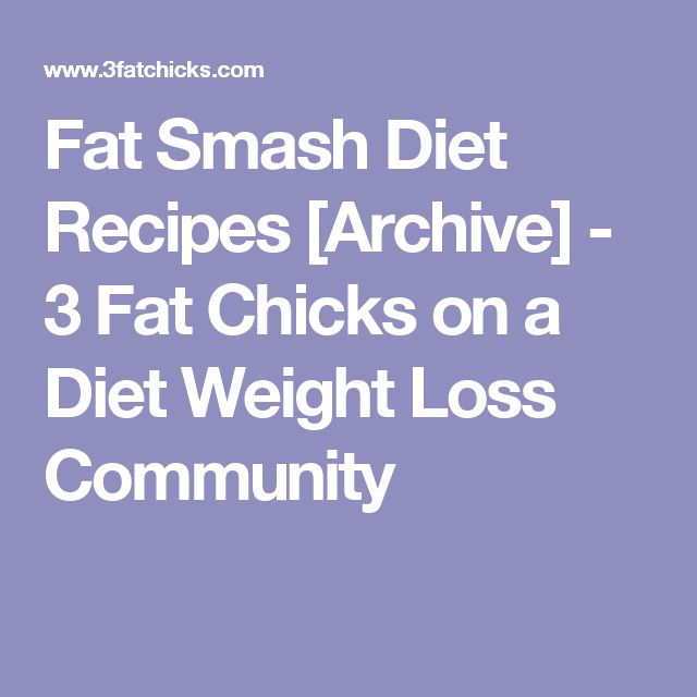 Fat Smash Diet Recipes [Archive] - 3 Fat Chicks on a Diet Weight Loss Community