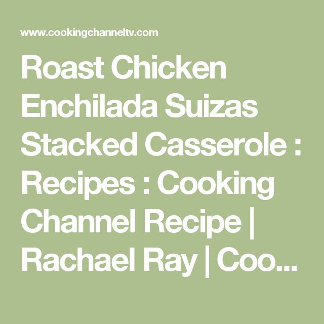The 25 best chicken enchilada suiza recipe rachael ray ideas on roast chicken enchilada suizas stacked casserole forumfinder Image collections