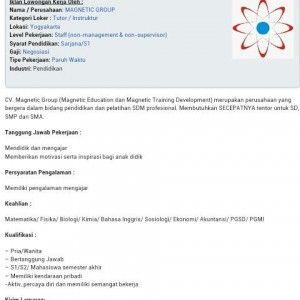 Lowongan terbaru. CV Magnetic Group merupakan perusahaan yang bergerak dalam bidang pendidikan dan pelatihan SDM profesional. Membutuhkan secepatnya tentor untuk SD, SMP, dan SMA. Tanggung Jawab Pekerjaan: Mendidik dan mengajar Memberikan motivasi serta inspirasi bagi anak didik Persyaratan: Memiliki pengalaman mengajar Keahlian: Matematika/Fisika/Biologi/Kimia/Bhs. Inggris/Sosiologi/Akuntansi/PGSD/PGMI Kualifikasi: Pria/Wanita Bertanggung Jawab S1/S2/Mahasiswa semester akhir Memiliki…