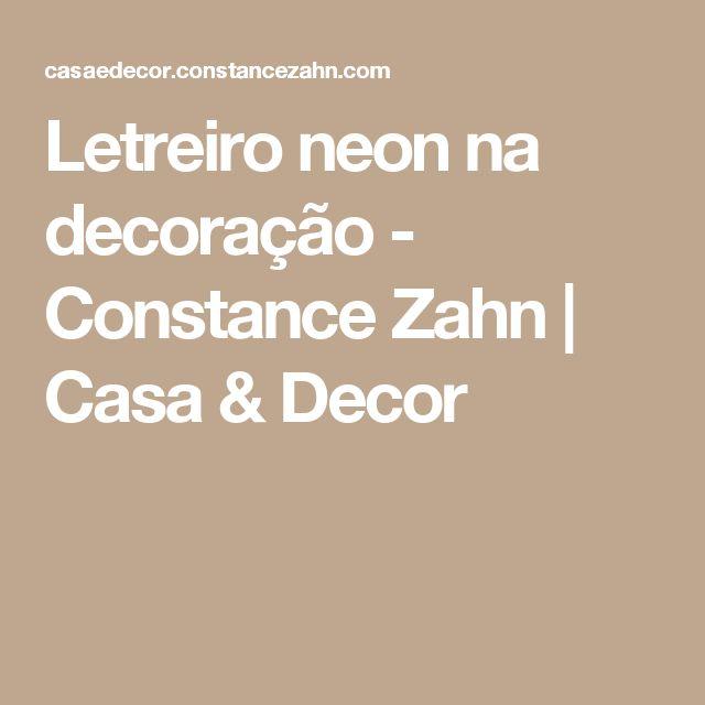 Letreiro neon na decoração - Constance Zahn | Casa & Decor