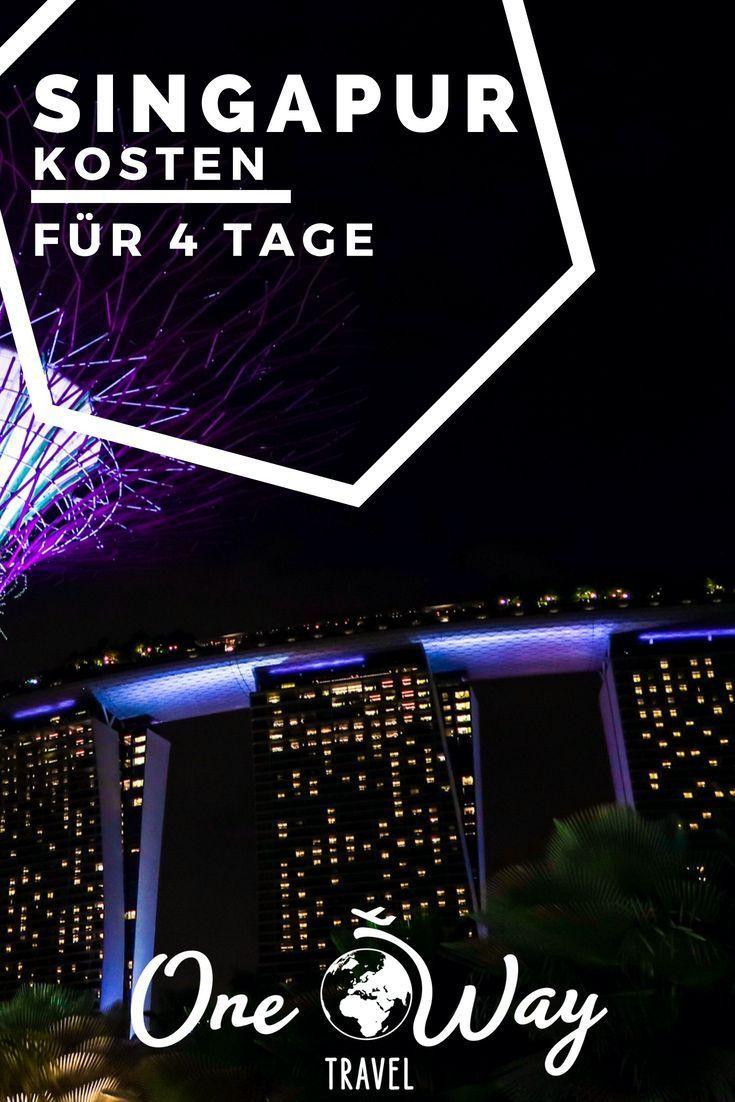Kosten In Vier Tagen Singapur Singapur Singapur Reise Reise Inspiration
