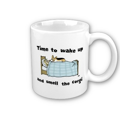 This is describes me most mornings: Gift, Corgi