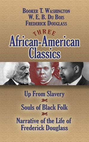 best w e b du bois images african americans  three african american classics up from slavery the souls of black folk and