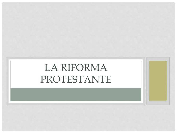Presentazione di 11 slide sulla Riforma Protestante di simonasfor.