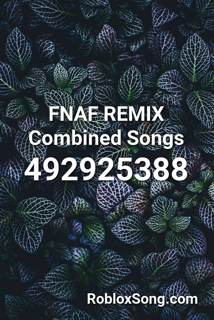 Fnaf Remix Combined Songs Roblox Id Roblox Music Codes In 2020