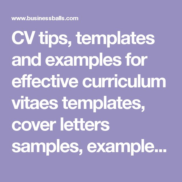CV tips, templates and examples for effective curriculum vitaes templates, cover letters samples, examples and CV's writing tips for career change, career development and career training