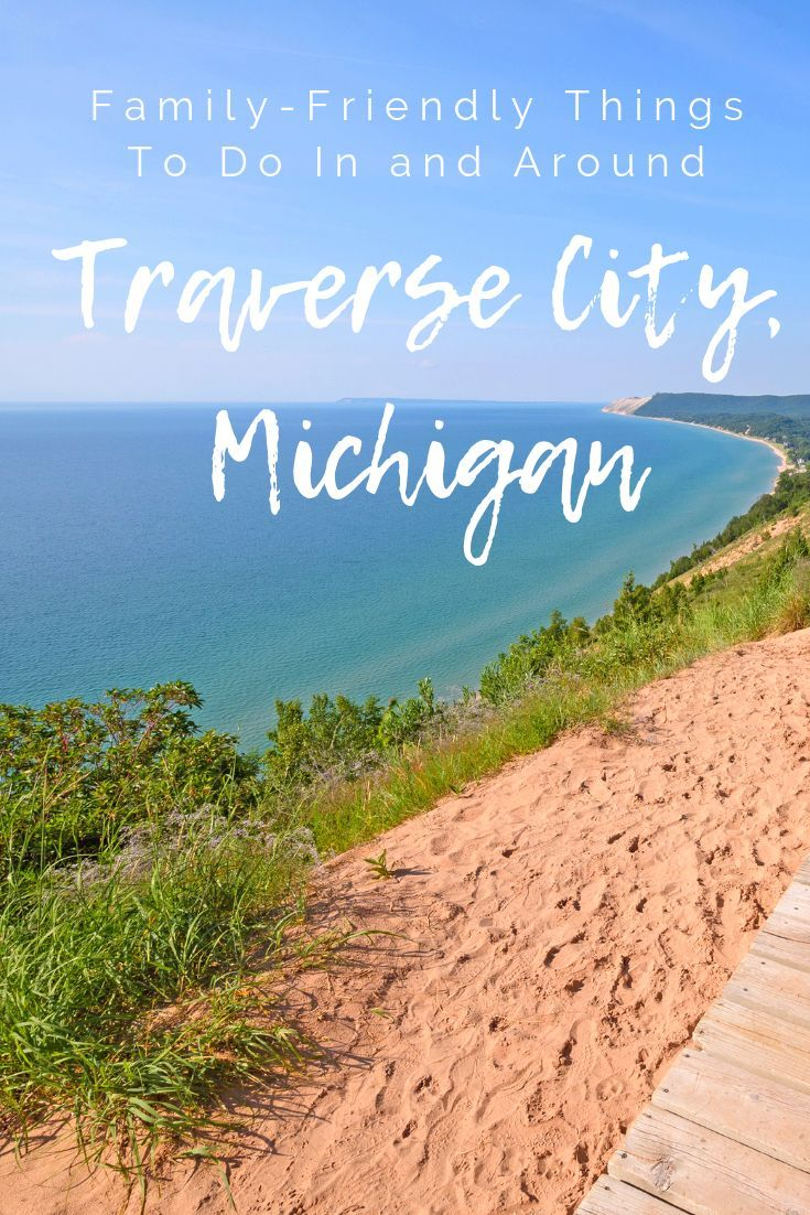 Family Friendly Things To Do In And Around Traverse City Michigan Usa Travel Destinations Usa Travel Guide Family Adventure Travel