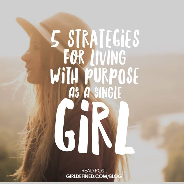 {New Blog} 5 Strategies for Living with Purpose as a Single Girl