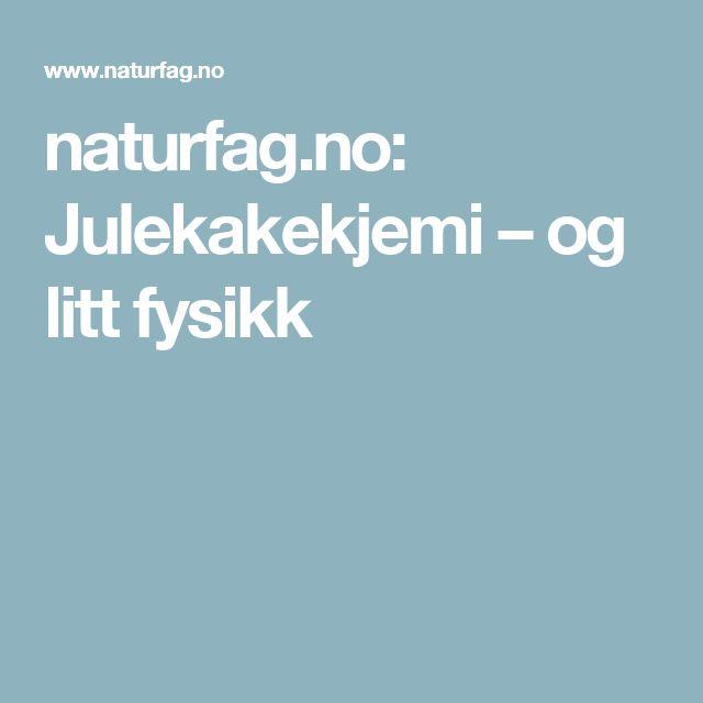 naturfag.no: Julekakekjemi – og litt fysikk