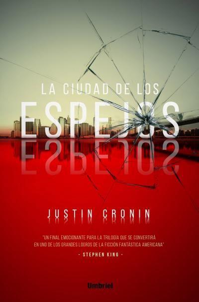 La ciudad de los espejos // Justin Cronin // Umbriel