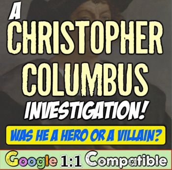 Christopher Columbus: Hero or Villain? Students investigate his legacy with DBQ!
