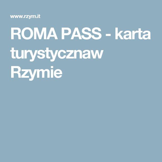 ROMA PASS - karta turystycznaw Rzymie