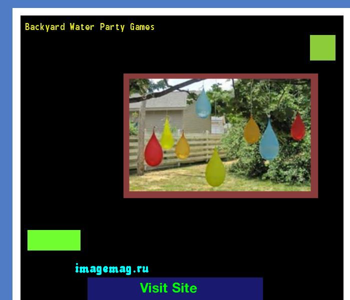 Backyard Water Party Games 185600