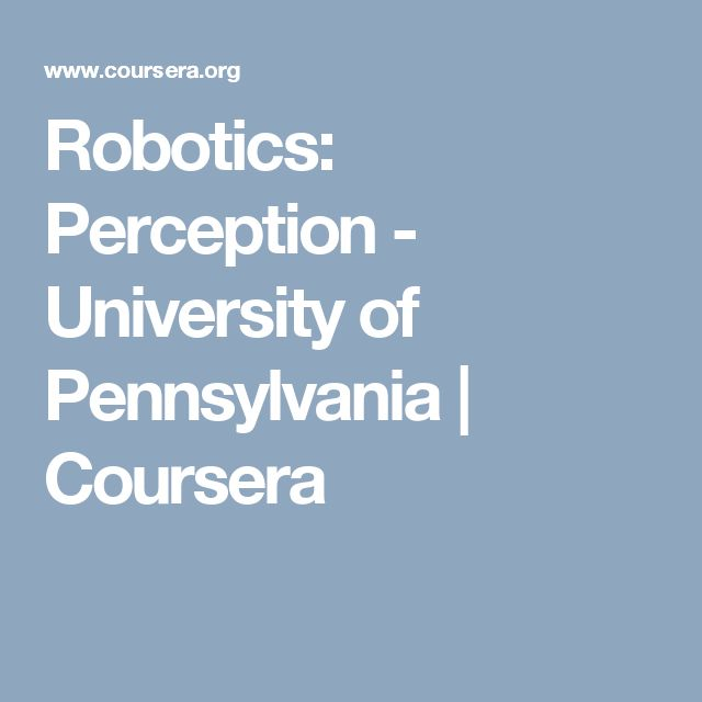 Robotics: Perception - University of Pennsylvania | Coursera