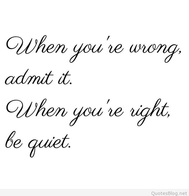 When you're wrong admit it quote