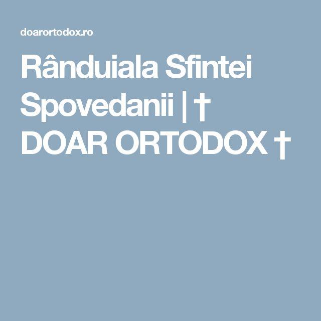 Rânduiala Sfintei Spovedanii | † DOAR ORTODOX †