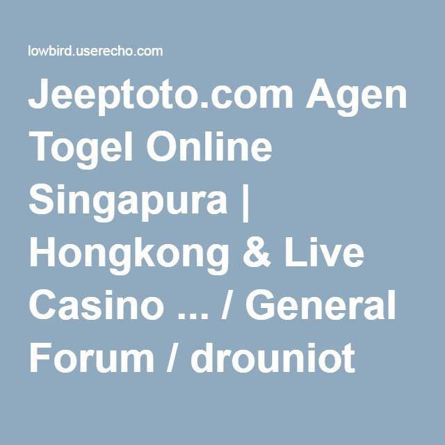 Jeeptoto.com Agen Togel Online Singapura | Hongkong & Live Casino ... / General Forum / drouniot