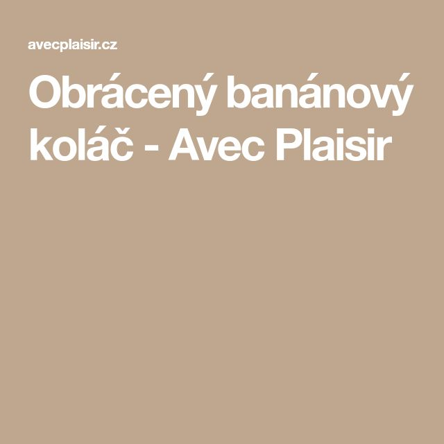 Obrácený banánový koláč - Avec Plaisir